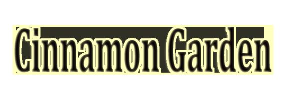 Cinnamon Garden